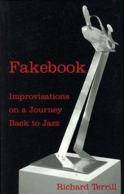 Fakebook: Improvisations on a Journey Back to Jazz 9780879109516