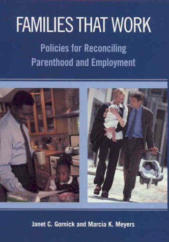 Families That Work: Policies for Reconciling Parenthood and Employment 9780871543561