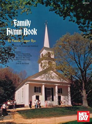 Family Hymn Book: Chords Given for Guitar and Autoharp 9780871667137