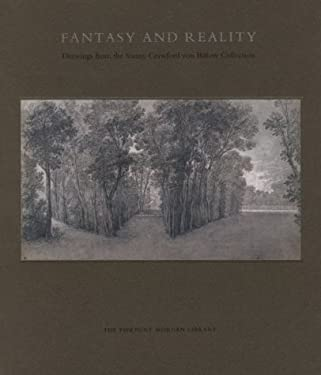 Fantasy and Reality: Drawings from the Sunny Crawford Von B'Ulow Collection 9780875981147
