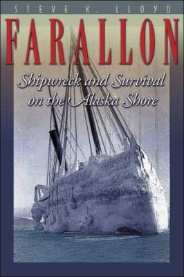 Farallon: Shipwreck and Survival on the Alaska Shore 9780874221930