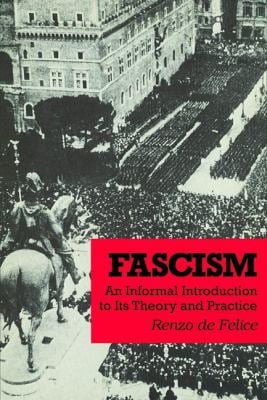 Fascism: An Informal Introduction to Its Theory and Practice 9780878556199