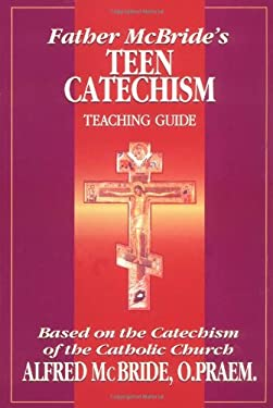 Father McBride's Teen Catechism: Teaching Guide 9780879737122