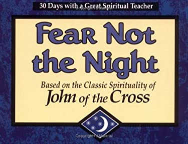 Fear Not the Night: Based on the Classic Spirituality of John of the Cross 9780877936374
