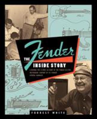 Fender: The Inside Story 9780879303099