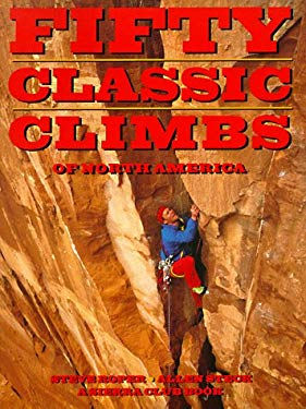 Fifty Classic Climbs of North America 9780871568847