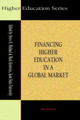 Financing Higher Education in a Global Market 9780875863160