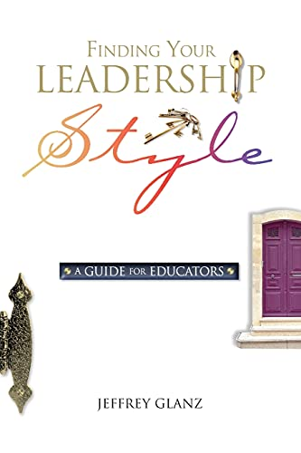 Finding Your Leadership Style: A Guide for Educators 9780871206923