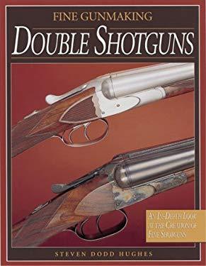 Fine Gunmaking: Double Shotguns 9780873416016