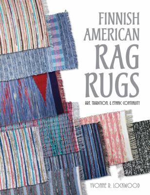 Finnish American Rag Rugs: Art, Tradition, & Ethnic Continuity 9780870138645
