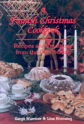Finnish Christmas: Cookbook Traditions and Recipes from the Old Country 9780878391332