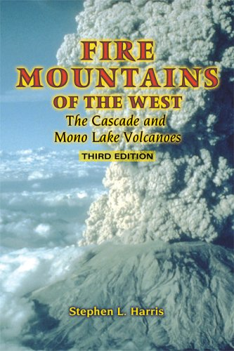 Fire Mountains of the West: The Cascade and Mono Lake Volcanoes 9780878425112