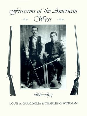 Firearms of the American West, 1866-1894 9780870814662