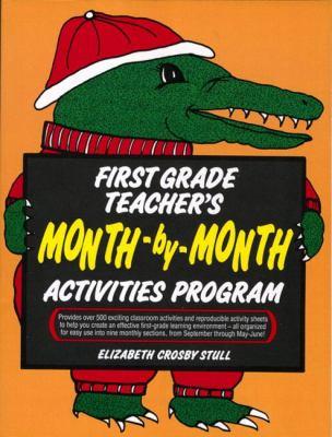 First Grade Teachers Month-By-Month Activities Program 9780876283141