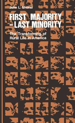 First Majority, Last Minority: The Transforming of Rural Life in America