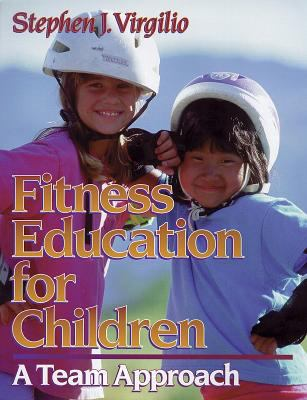 Fitness Education for Children: A Team Approach 9780873227230
