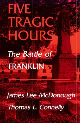 Five Tragic Hours: The Battle of Franklin 9780870493973