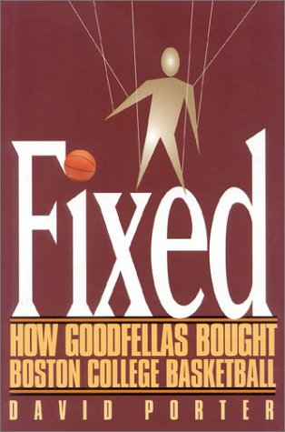 Fixed: How Goodfellas Bought Boston College Basketball 9780878331925