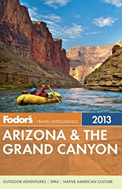 Fodor's Arizona & the Grand Canyon 2013 9780876371220