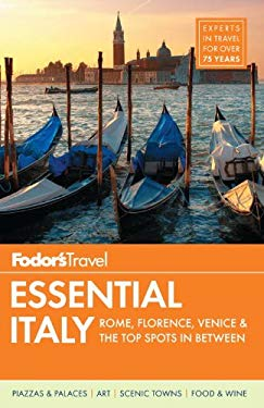 Fodor's Essential Italy: Rome, Florence, Venice & the Top Spots in Between 9780876371237