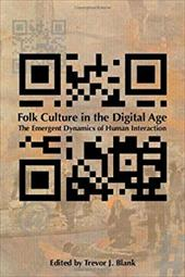 Folk Culture in the Digital Age: The Emergent Dynamics of Human Interaction 18665532