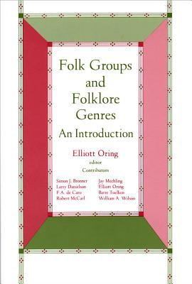 Folk Groups and Folklore Genres Introduction: An Introduction 9780874211283