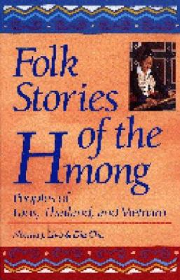 Folk Stories of the Hmong: Peoples of Laos, Thailand, and Vietnam 9780872878549