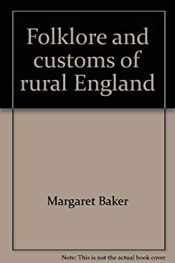 Folklore and Customs of Rural England