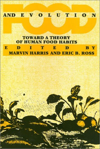 Food and Evolution: Toward a Theory of Human Food Habits 9780877226680