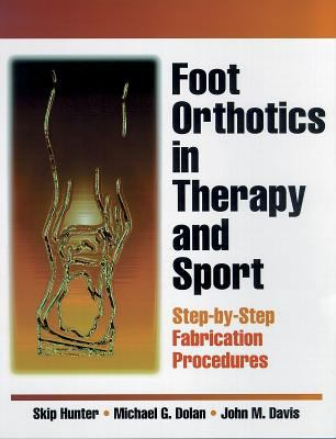 Foot Orthotics in Therapy and Sport 9780873228299