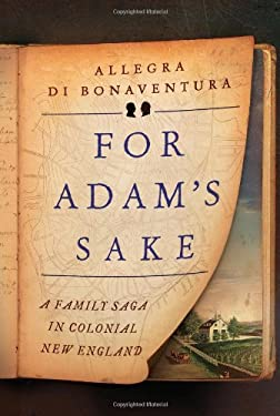 For Adam's Sake: A Family Saga in Colonial New England 9780871404305