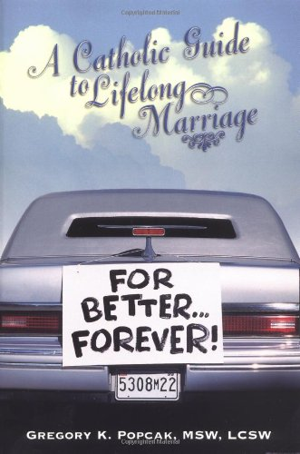 For Better Forever: A Catholic Guide to Lifelong Marriage 9780879736880