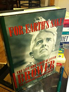 For Earth's Sake: The Life and Times of David Brower