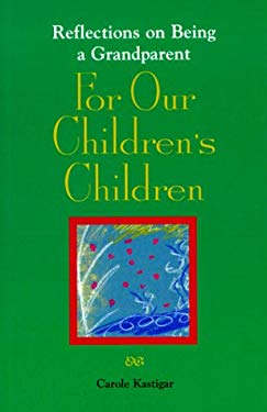 For Our Children's Children: Reflections on Being a Grandparent 9780879462024