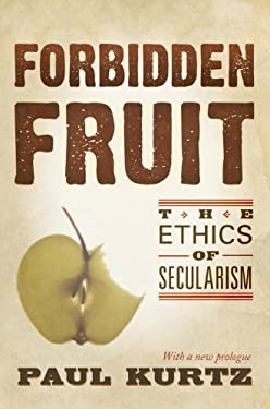 Forbidden Fruit: The Ethics of Humanism 9780879754549