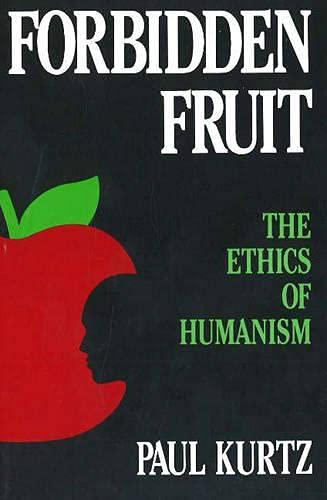 Forbidden Fruit: The Ethics of Humanism 9780879754556