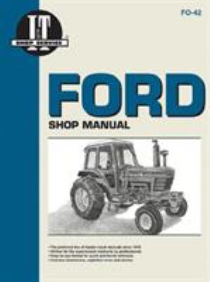 Ford Shop Manual: Series 5000, 5600, 5610, 6600, 6610, 6700, 6710, 7000, 7600, 7610, 7700, 7710 9780872884229
