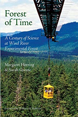 Forest of Time: A Century of Science at Wind River Experimental Forest 9780870711855