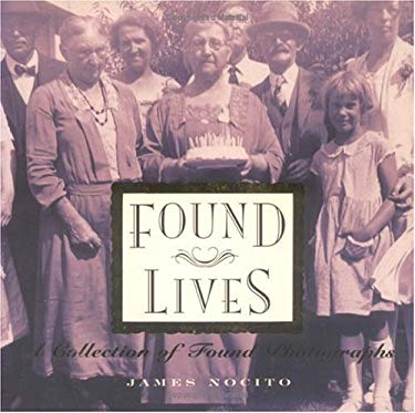 Found Lives: A Collection of Found Photographs 9780879056186