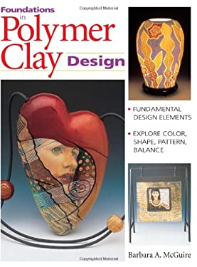 Foundations in Polymer Clay Design 9780873418003