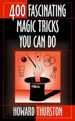 Four Hundred Fascinating Magic Tricks You Can Do 9780879802578