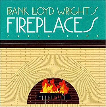 Frank Lloyd Wright's Fireplaces 9780876544693