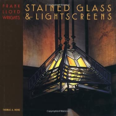Frank Lloyd Wright's Stained Glass & Lightscreens 9780879056100