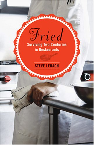Fried: Surviving Two Centuries in Restaurants 9780873516327