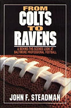From Colts to Ravens: A Behind-The-Scenes Look at Baltimore Professional Football 9780870334979