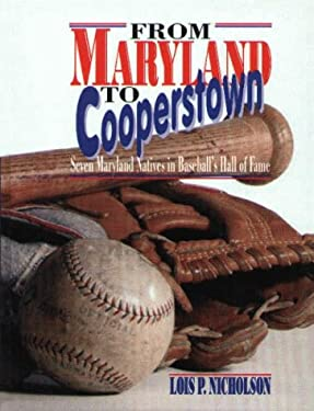 From Maryland to Cooperstown: Seven Maryland Natives in Baseball's Hall of Fame 9780870334948