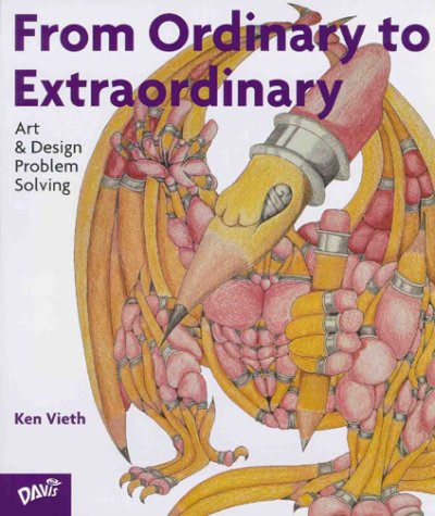From Ordinary to Extraordinary: Art & Design Problem Solving 9780871923875