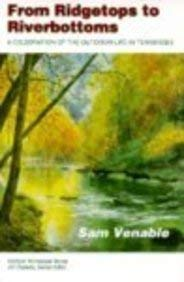 From Ridgetops to Riverbottoms: A Celebration of the Outdoor Life in Tennessee 9780870498831