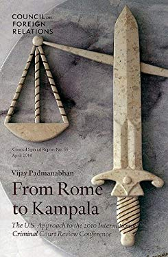 From Rome to Kampala: The U.S. Approach to the 2010 International Criminal Court Review Conference 9780876094808