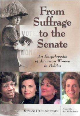 From Suffrage to the Senate Set: An Encyclopedia of American Women in Politics 9780874369601